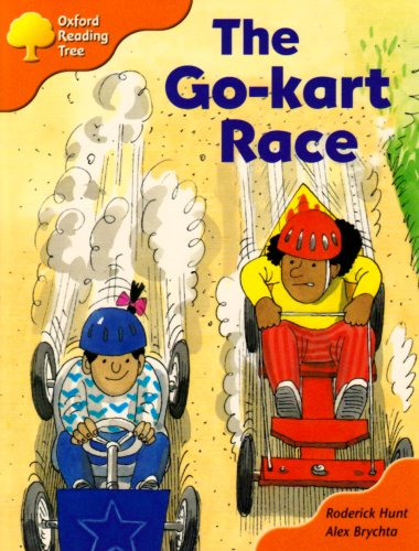 Oxford Reading Tree: Stage 6: More Storybooks A: The Go-Kart Race By Roderick Hunt