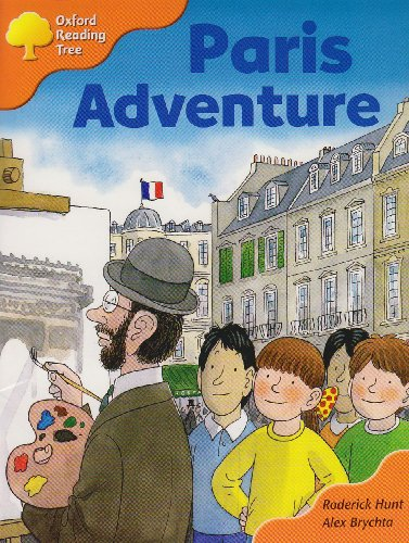 Oxford Reading Tree: Stage 6: More Storybooks C: Paris Adventure By Roderick Hunt