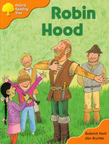 Oxford Reading Tree: Stage 6 and 7: Storybooks: Robin Hood By Roderick Hunt