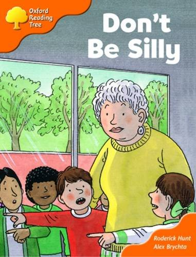 Oxford Reading Tree: Stage 6 and 7: More Storybooks B: Don't be Silly By Roderick Hunt