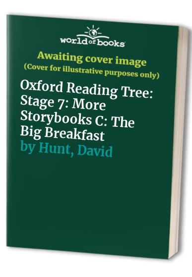 Oxford Reading Tree: Stage 7: More Storybooks C: the Big Breakfast By Roderick Hunt
