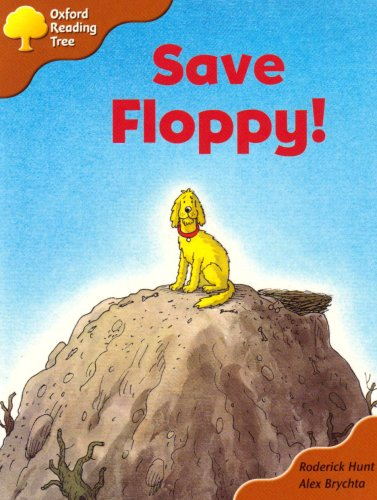 Oxford Reading Tree: Stage 8: More Storybooks A: Save Floppy! By Roderick Hunt