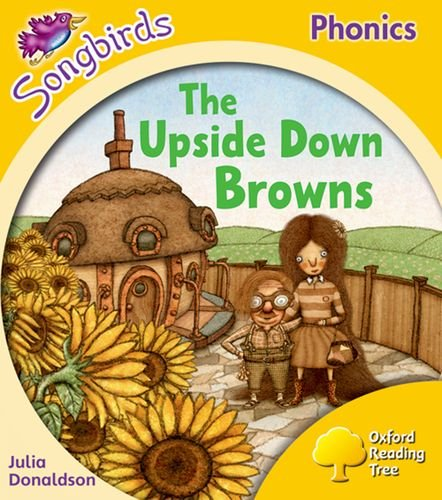 Oxford Reading Tree: Stage 5: Songbirds: the Upside Down Browns By Julia Donaldson