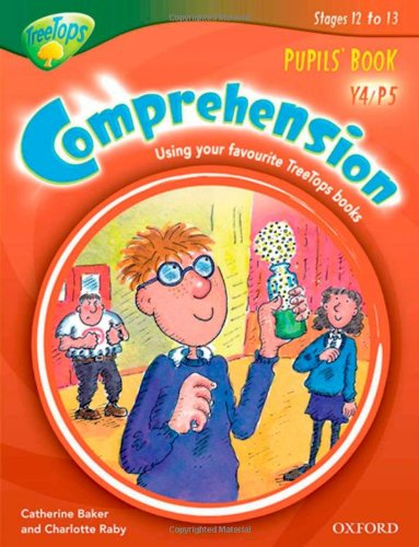 Oxford Reading Tree: Y4/P5: TreeTops Comprehension: Pupils' Book By Catherine Baker