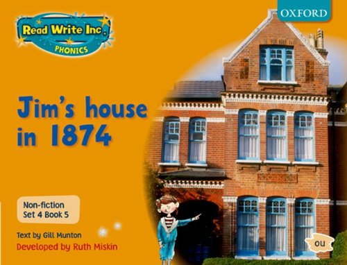 Read Write Inc. Phonics: Non-fiction Set 4 (orange): Jim's House in 1874 - Book 5 By Gill Munton