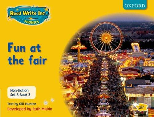 Read Write Inc. Phonics: Non-fiction Set 5 (yellow): Fun at the Fair - Book 3 By Gill Munton