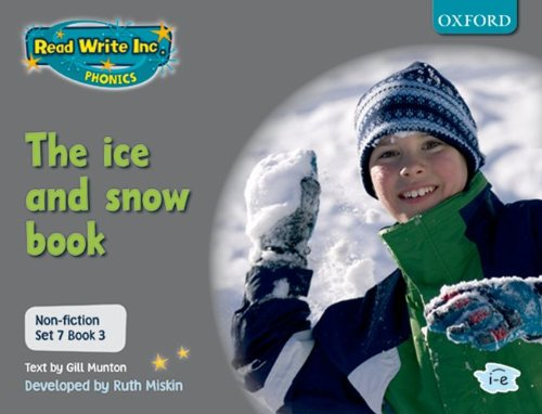 Read Write Inc. Phonics: Non-fiction Set 7 (Grey): The ice and snow book - Book 3 By Gill Munton
