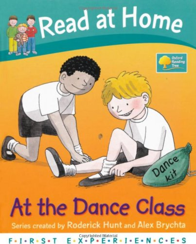 Oxford Reading Tree Read At Home First Experiences At The Dance Class By Roderick Hunt