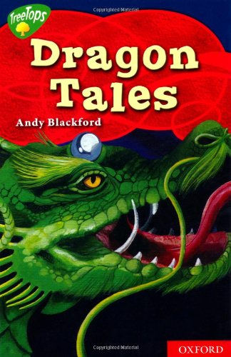 Oxford Reading Tree TreeTops Myths and Legends Level 14 Dragon Tales By Andy Blackford