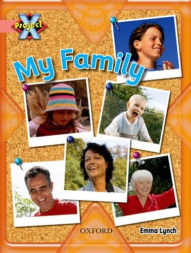 Project X: My Family: My Family By Emma Lynch