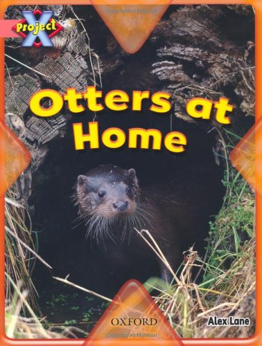 Project X: My Home: Otters at Home By Alex Lane