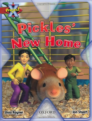 Project X: Pets: Pickles' New Home By Shoo Rayner
