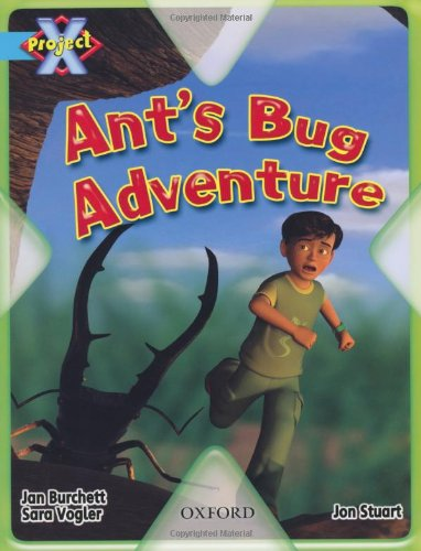 Project X: Bugs: Ant's Bug Adventure by Jan Burchett