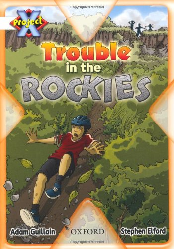 Project X: Journeys: Trouble in the Rockies By Adam Guillain