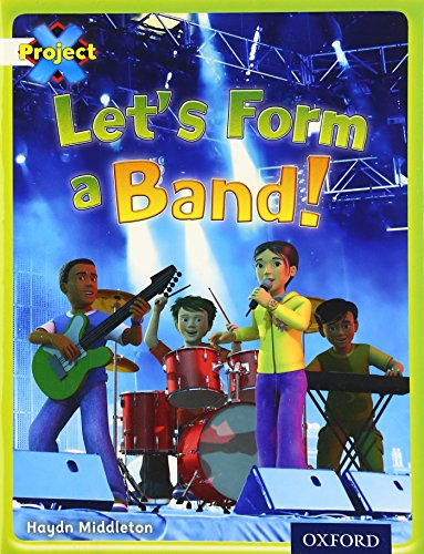 Project X: Working as a Team: Let's Form a Band By Haydn Middleton