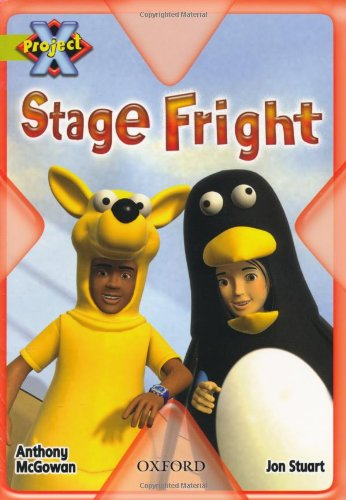 Project X: Masks and Disguises: Stage Fright By Anthony McGowan