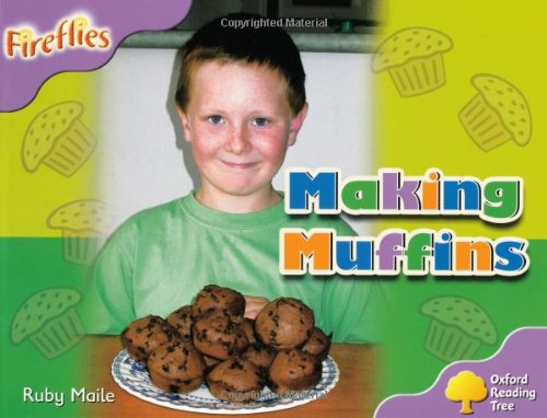 Oxford Reading Tree: Level 1+: Fireflies: Making Muffins By Ruby Maile