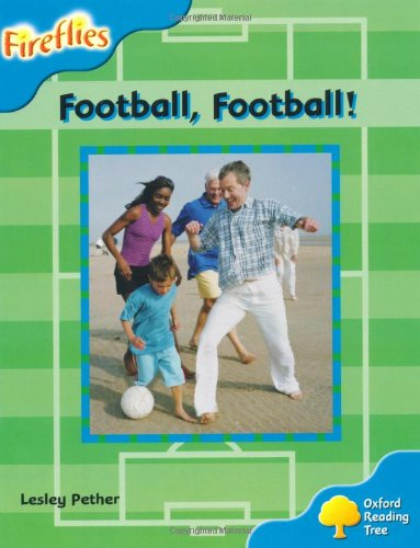 Oxford Reading Tree: Level 3: Fireflies: Football, Football! by Lesley Pether