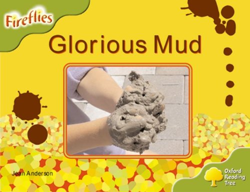 Oxford Reading Tree: Level 7: Fireflies: Glorious Mud By Jean Anderson