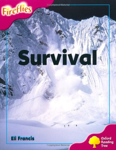 Oxford Reading Tree: Level 10: Fireflies: Survival By Eli Francis