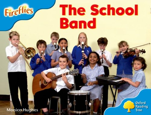 Oxford Reading Tree: Level 3: More Fireflies A: The School Band By Monica Hughes