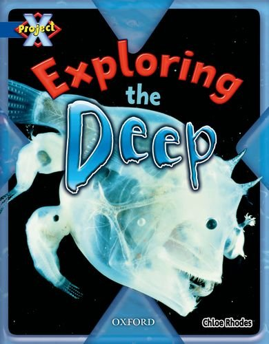 Project X: Y5 Blue Band: Hidden Depths: Exploring the Deep By Chloe Rhodes