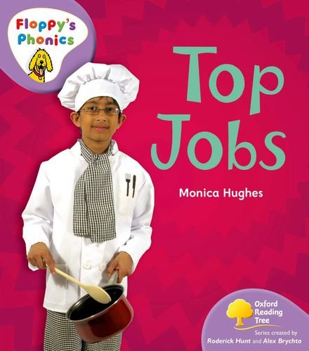 Oxford Reading Tree: Stage 1+: Floppy's Phonics Non-fiction: Top Jobs By Monica Hughes