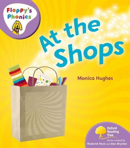 Oxford Reading Tree: Stage 1+: Floppy's Phonics Non-fiction: at the Shops By Monica Hughes