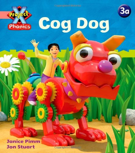 Project X Phonics Pink: 3a Cog Dog By Janice Pimm
