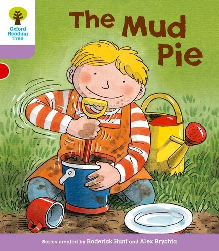 Oxford Reading Tree: Level 1+: More First Sentences C: Mud Pie By Roderick Hunt