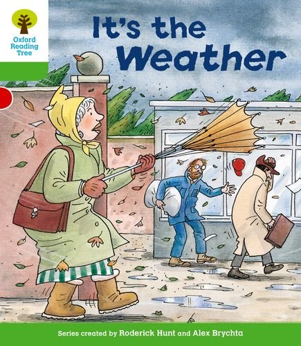 Oxford Reading Tree: Level 2: Patterned Stories: It's the Weather By Roderick Hunt