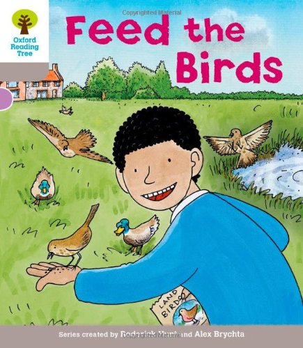 Oxford Reading Tree: Level 1: Decode and Develop: Feed the Birds By Roderick Hunt