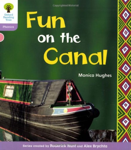 Oxford Reading Tree: Level 1+: Floppy's Phonics Non-Fiction: Fun on the Canal By Monica Hughes