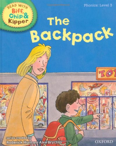 Oxford Reading Tree Read With Biff, Chip, and Kipper: Phonics: Level 3: The Backpack By Roderick Hunt