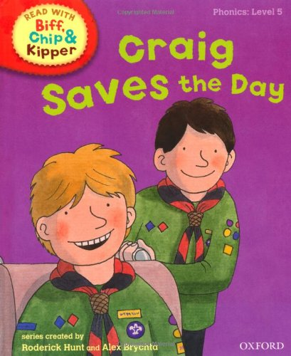 Oxford Reading Tree Read With Biff, Chip, and Kipper: Phonics: Level 5: Craig Saves the Day By Mr Roderick Hunt