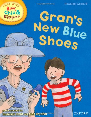 Oxford Reading Tree Read With Biff, Chip, and Kipper: Phonics: Level 6: Gran's New Blue Shoes By Roderick Hunt