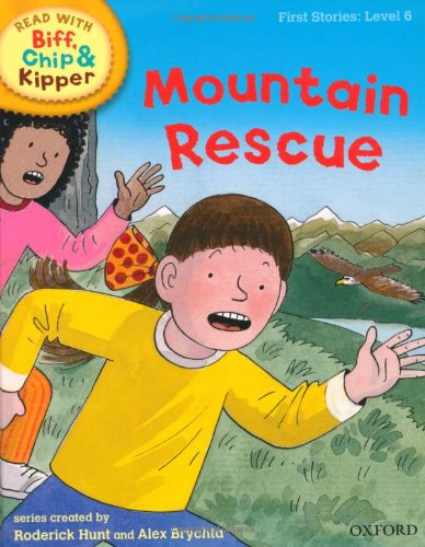 Oxford Reading Tree Read With Biff, Chip, and Kipper: First Stories: Level 6: Mountain Rescue By Roderick Hunt