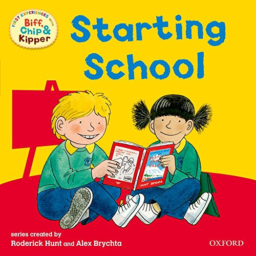Oxford Reading Tree: Read with Biff, Chip & Kipper First Experiences Starting School by Roderick Hunt