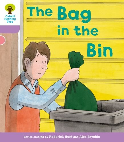 Oxford Reading Tree: Level 1+ More a Decode and Develop The Bag in the Bin By Roderick Hunt