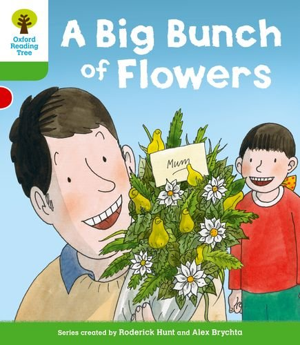 Oxford Reading Tree: Level 2 More a Decode and Develop a Big Bunch of Flowers By Roderick Hunt