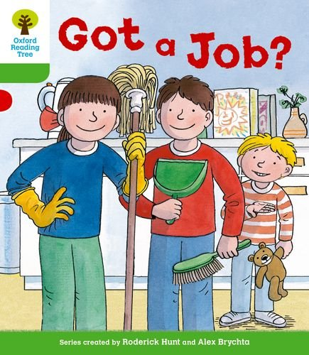 Oxford Reading Tree: Level 2 More a Decode and Develop Got a Job? By Roderick Hunt
