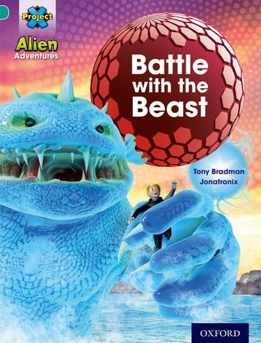 Project X: Alien Adventures: Turquoise: Battle With The Beast By Tony Bradman