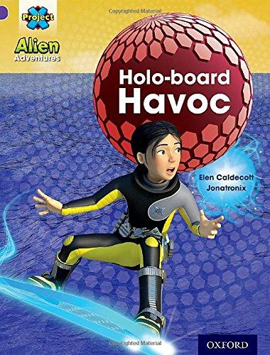 Project X: Alien Adventures: Purple: Holo-Board Havoc By Elen Caldecott