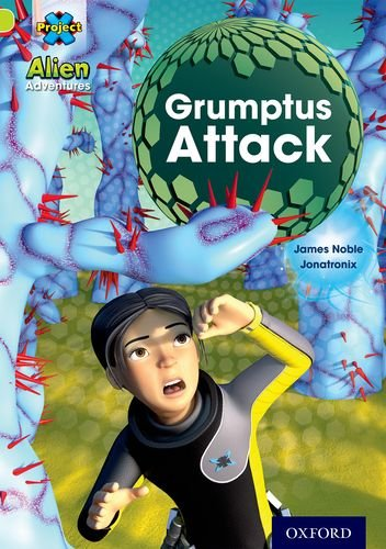 Project X: Alien Adventures: Lime: Grumptus Attack By James Noble