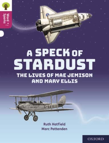 Oxford Reading Tree Word Sparks: Level 10: A Speck of Stardust By Ruth Hatfield