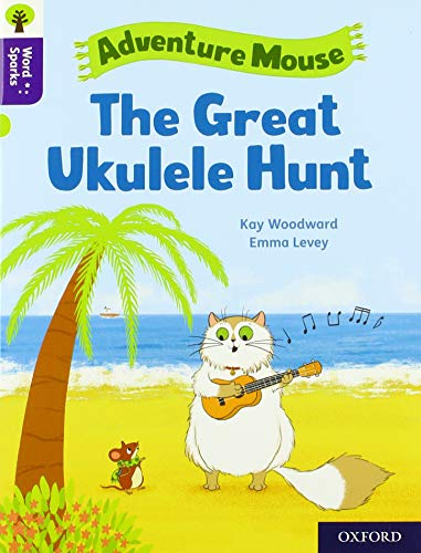 Oxford Reading Tree Word Sparks: Level 11: The Great Ukulele Hunt By Kay Woodward