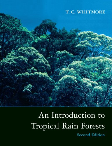 An Introduction to Tropical Rain Forests By T. C. Whitmore (Lecturer, Department of Geography, University of Cambridge)