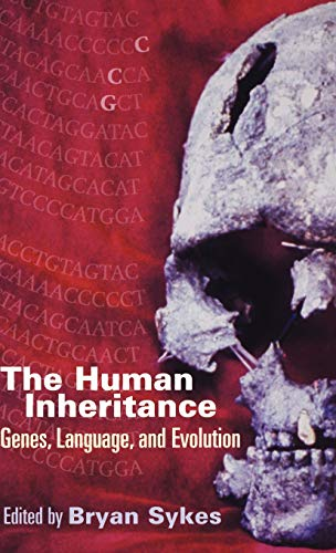 The Human Inheritance: Genes, Languages, and Evolution: Genes, Language and Evolution By Edited by Bryan Sykes (Institute of Molecular Medicine, University of Oxford)