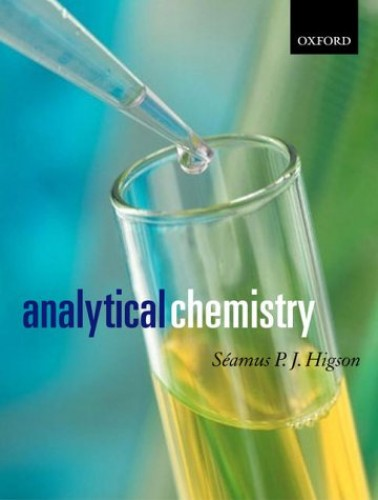 Analytical Chemistry By Seamus Higson (Professor of Bio and Electroanalytical Science, Cranfield University)