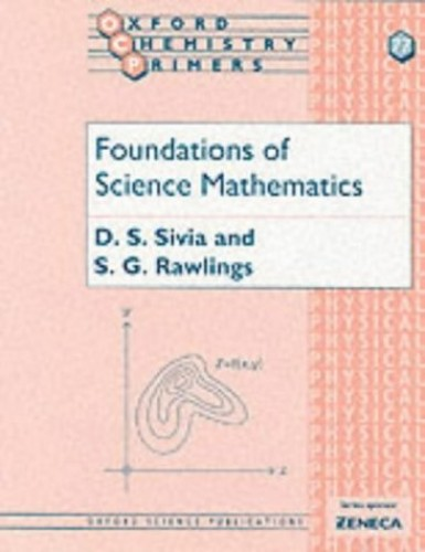 Foundations of Science Mathematics (Oxford Chemistry Primers) By Deviderjit Singh Sivia